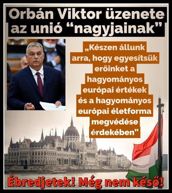 Orbán: Let's join forces to defend European values ​​and the traditional European way of life.