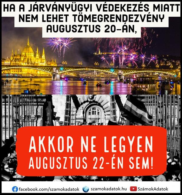 The health, life and safety of the Hungarian people should be important on August 20 and 22 as well!